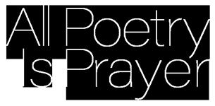 All Poetry is Prayer Logo